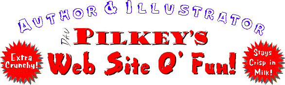 Pilkey's Website O Fun - Stays Crisp in Milk